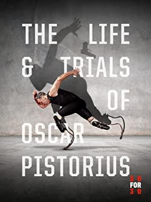 The Life and Trials of Oscar Pistorius (30 for 30)