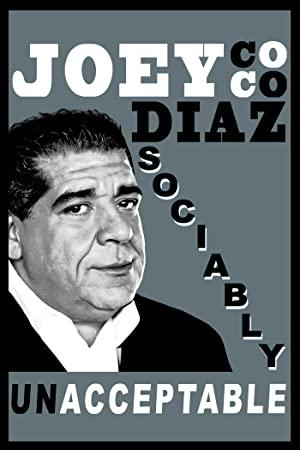 Joey Diaz: Sociably Unacceptable