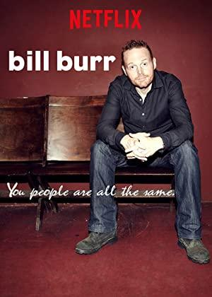 https://cdn.film-fish.comBill Burr: You People Are All the Same.