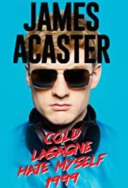 James Acaster: Cold Lasagne Hate Myself